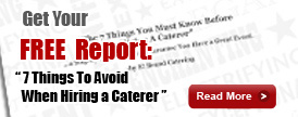 7 Mistakes to Avoid When Hiring a Caterer - Free Report